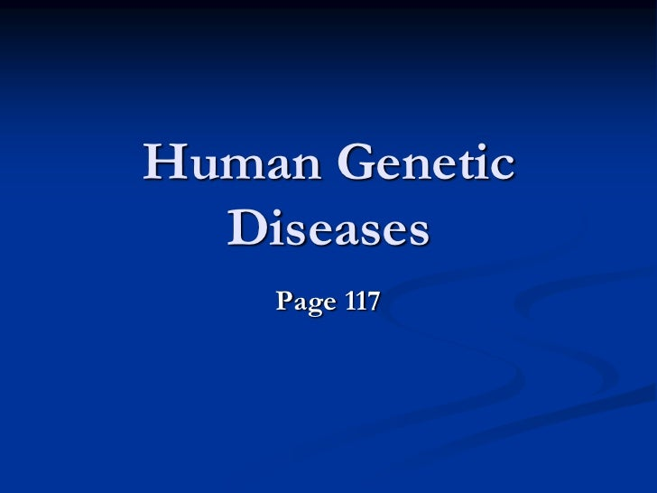Human Genetic Diseases<br />Page 117<br />