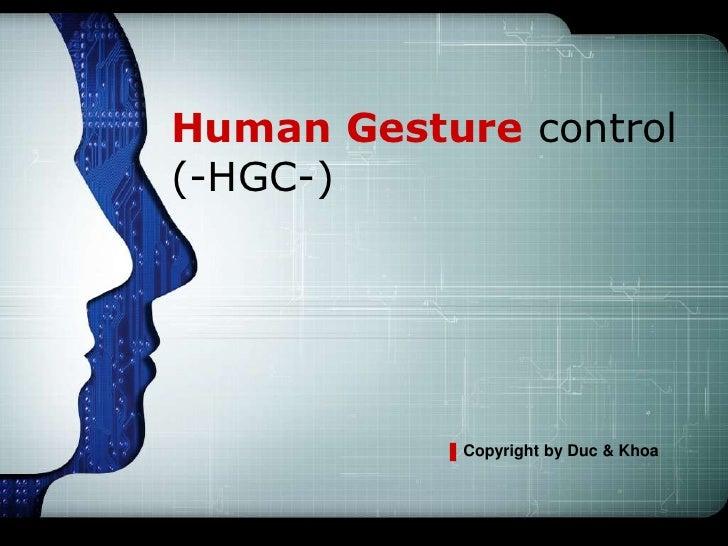 LOGOHuman Gesture control(-HGC-)            Copyright by Duc & Khoa