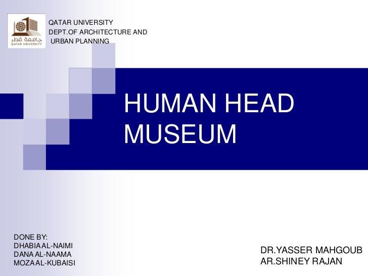 QATAR UNIVERSITY        DEPT.OF ARCHITECTURE AND        URBAN PLANNING                          HUMAN HEAD                ...