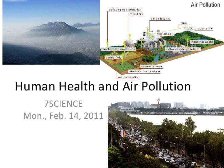 Human Health and Air Pollution<br />7SCIENCE Mon., Feb. 14, 2011<br />