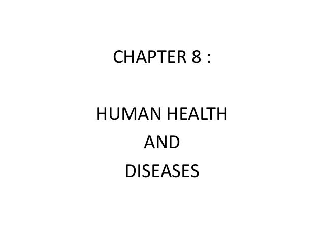 CHAPTER 8 : HUMAN HEALTH AND DISEASES