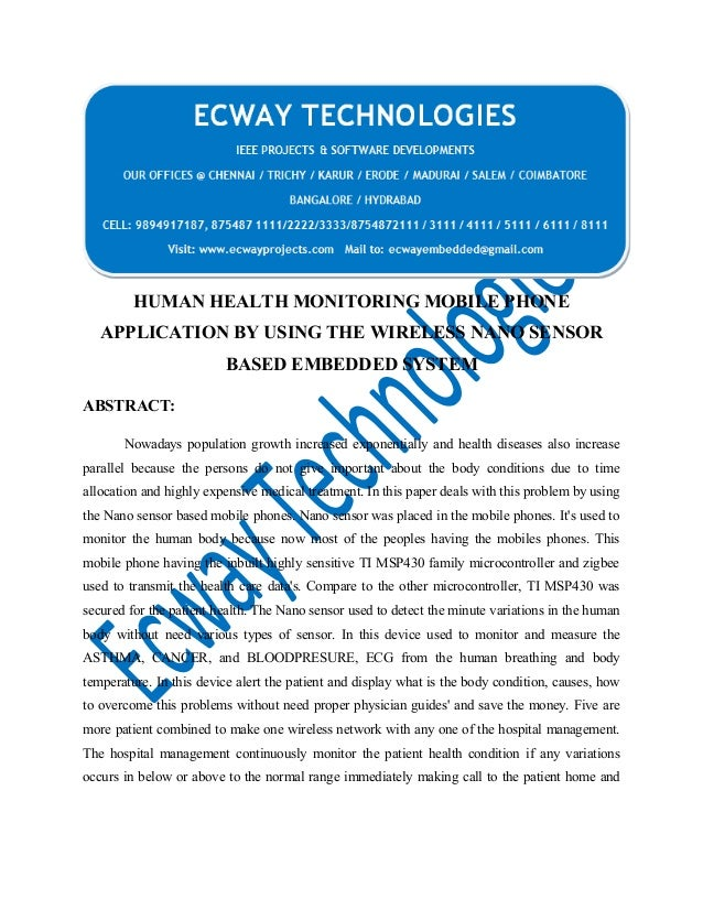 HUMAN HEALTH MONITORING MOBILE PHONE APPLICATION BY USING THE WIRELESS NANO SENSOR BASED EMBEDDED SYSTEM ABSTRACT: Nowaday...
