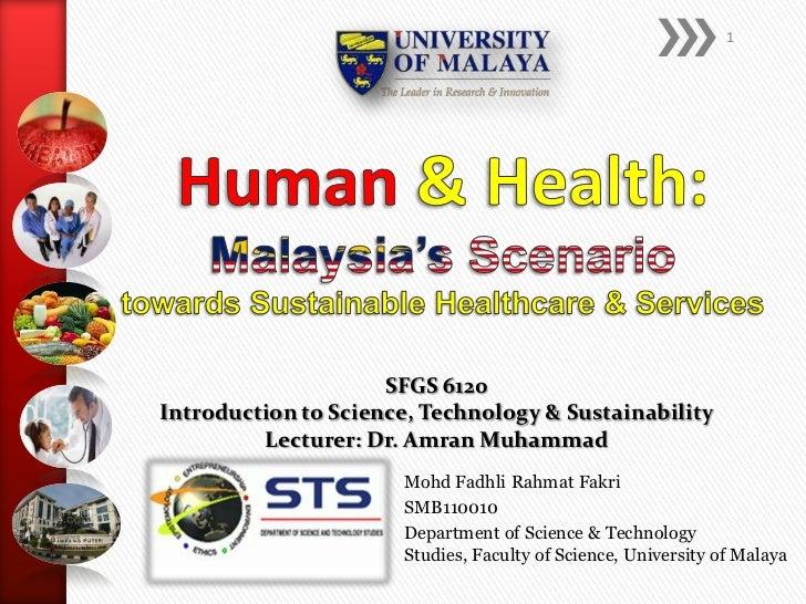 Human & Health: Malaysia's Scenario Towards Sustainable Healthcare & Services