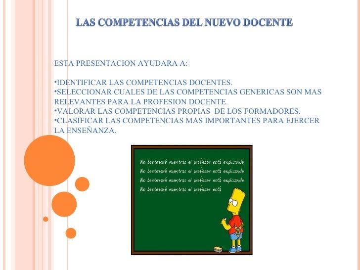 <ul><li>ESTA PRESENTACION AYUDARA A: </li></ul><ul><li>IDENTIFICAR LAS COMPETENCIAS DOCENTES. </li></ul><ul><li>SELECCIONA...