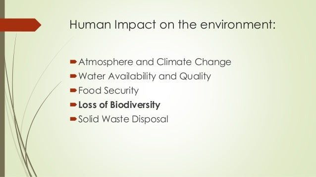 human impact on the environment essay Human impact on the environment about three hundred years ago there was a definite spurt in the population of the human race this was brought about with advancements.