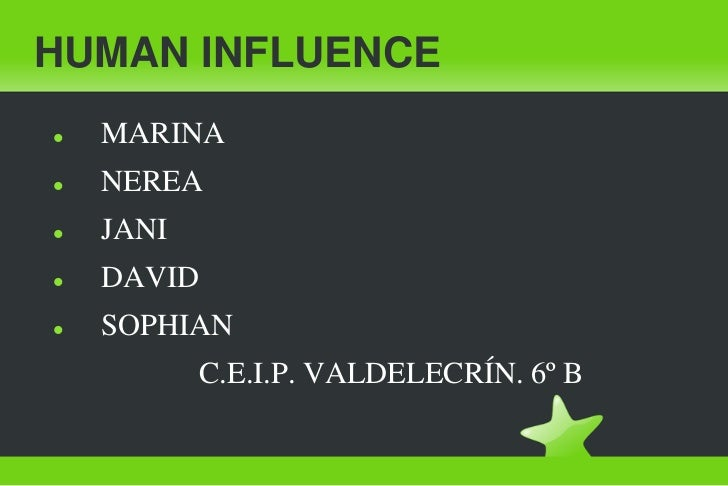 HUMAN INFLUENCE<br /><ul><li>MARINA