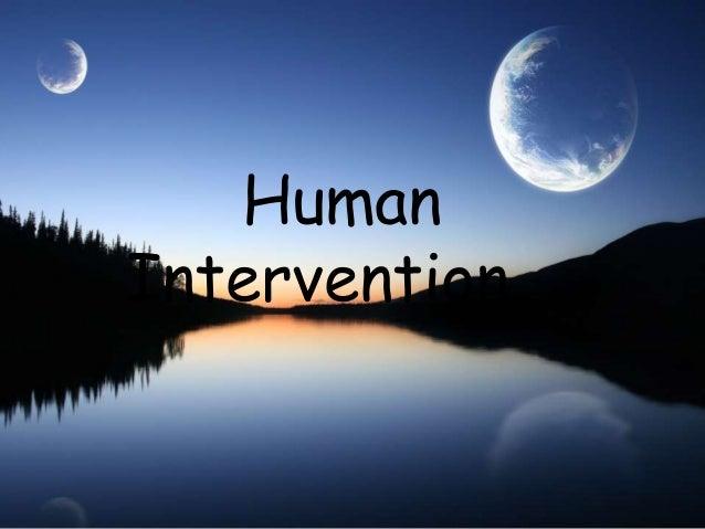 Human intervention