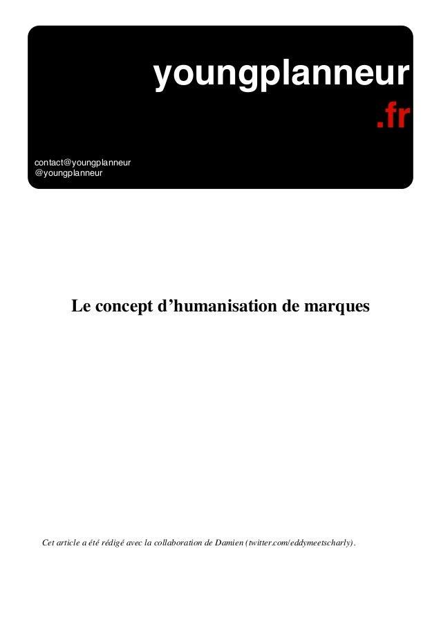 Le concept d'humanisation de marques Cet article a été rédigé avec la collaboration de Damien (twitter.com/eddymeetscharly...