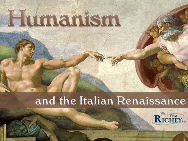a look into humanism and the renaissance in italy