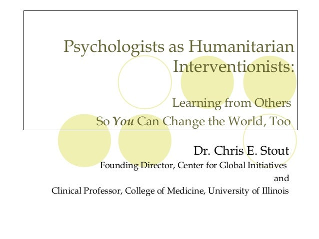Psychologists as Humanitarian                  Interventionists:                       Learning from Others           So Y...