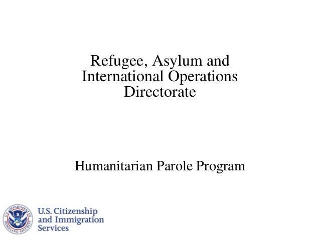 Refugee, Asylum and International Operations Directorate  Humanitarian Parole Program