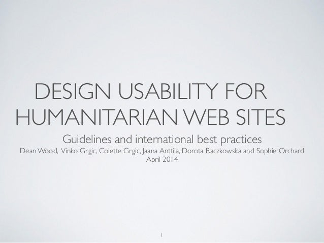DESIGN USABILITY FOR HUMANITARIAN WEB SITES Guidelines and international best practices	  Dean Wood, Vinko Grgic, Colette ...