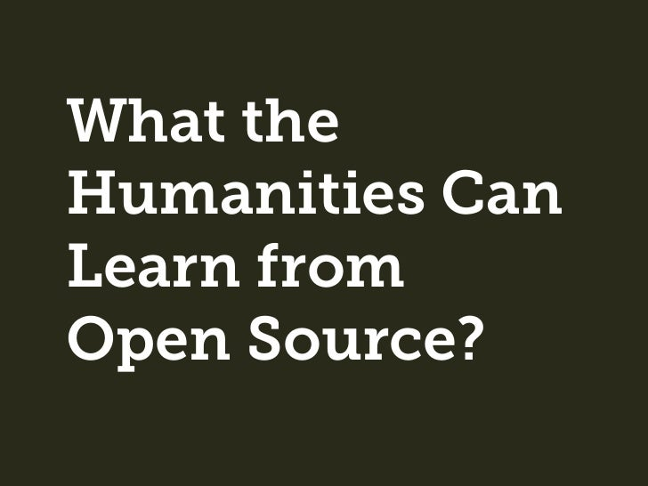 What Can the Humanities Learn from Open Source?