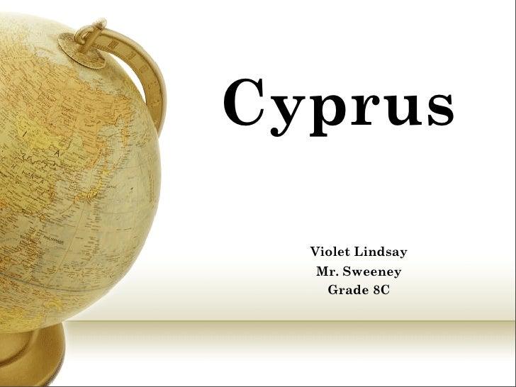 Cyprus    Violet Lindsay    Mr. Sweeney     Grade 8C