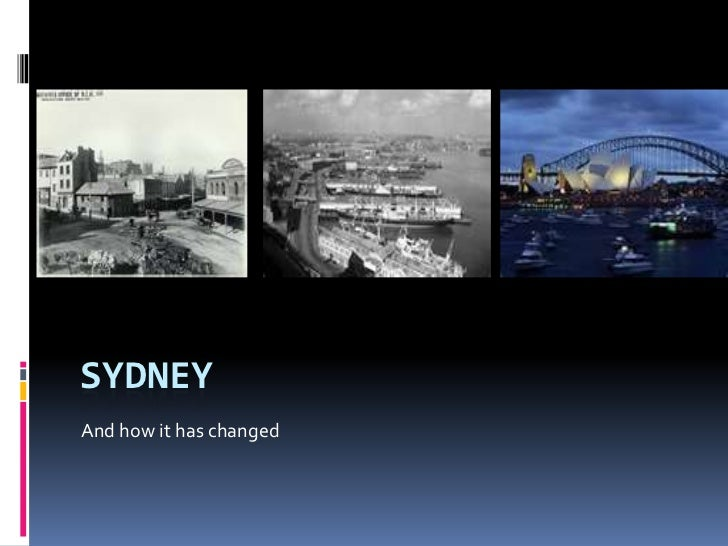 Sydney <br />And how it has changed<br />