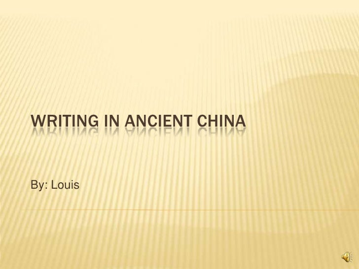 Writing In Ancient China<br />By: Louis<br />