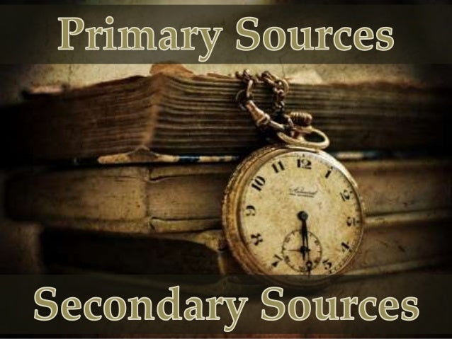 Primary Sources / Secondary Sources [Humanities]