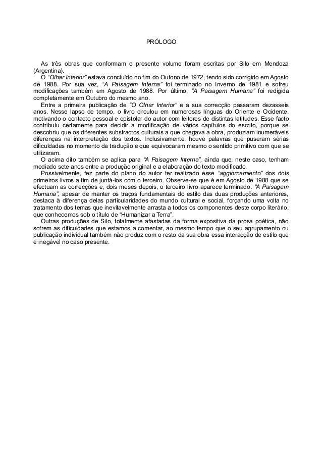 """PRÓLOGO As três obras que conformam o presente volume foram escritas por Silo em Mendoza (Argentina). O """"Olhar Interior"""" e..."""