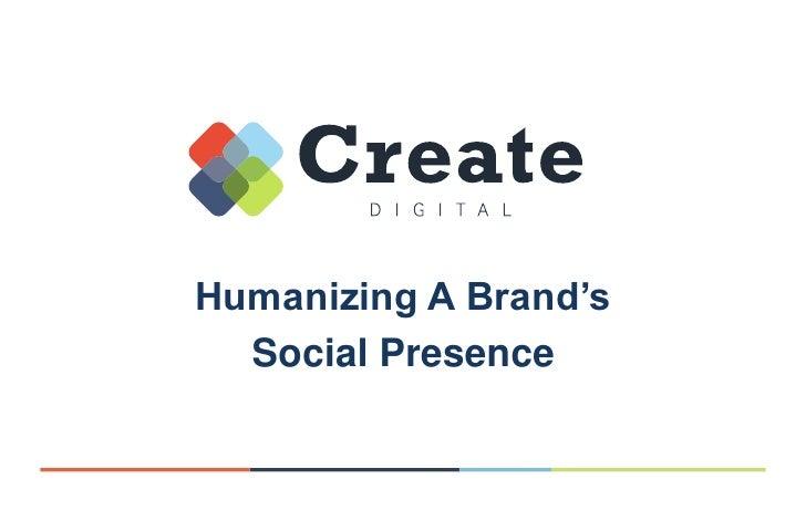 Humanizing A Brand's  Social Presence