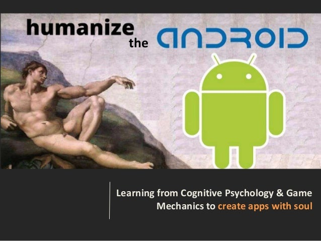 Learning from Cognitive Psychology & Game Mechanics to create apps with soul the
