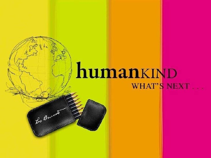 human KIND WHAT'S NEXT .  .  .
