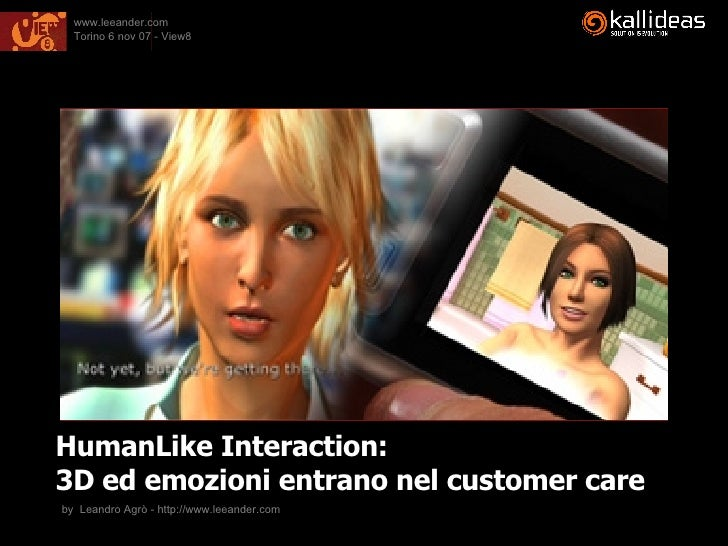 HumanLike Interaction:  3D ed emozioni entrano nel customer care by  Leandro Agrò - http://www.leeander.com