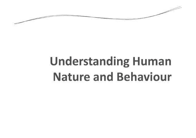 • To develop an understanding about humannature and its influence on behaviour• Becoming more self-aware and have adeeper ...