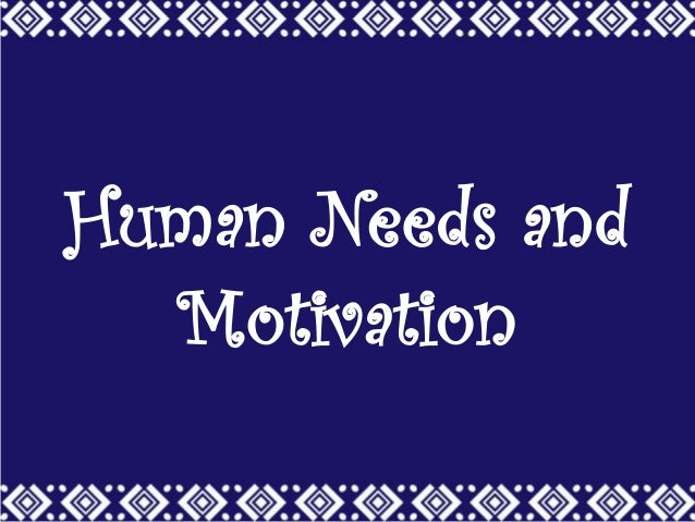 Human Needs and Motivation
