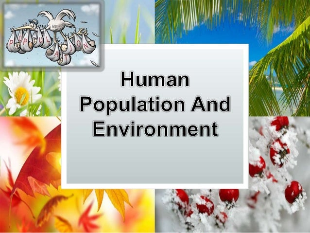population and invieroment Population and environment - free download as open office file (odt), pdf file (pdf), text file (txt) or read online for free.