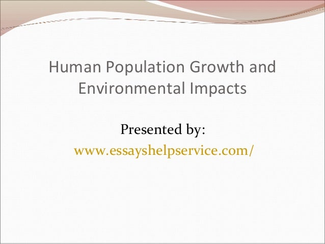 essays on human population growth Free essay: human population growth is becoming a huge issue in our world  today the population is increasing rapidly the reason that it is becoming a.