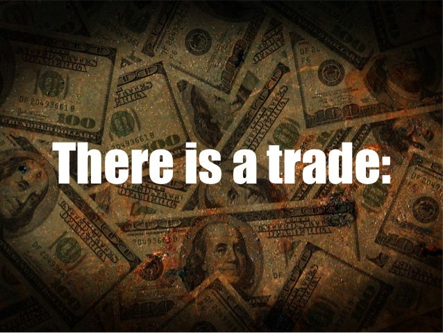 There is a trade: