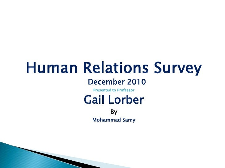 Human Relations Survey December 2010<br />Presented to Professor <br />Gail Lorber<br />By <br />Mohammad Samy<br />