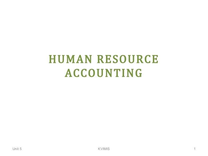 HUMAN RESOURCE           ACCOUNTINGUnit 5         KVIMIS     1