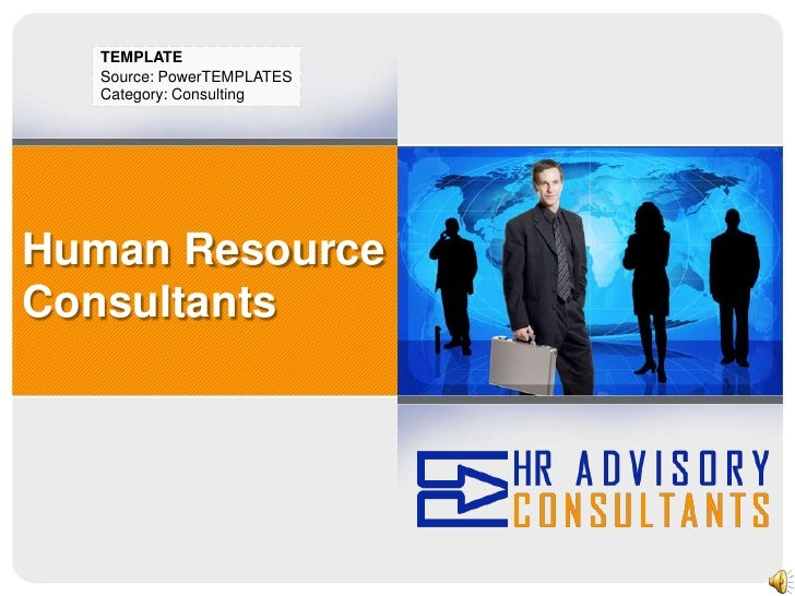 TEMPLATE<br />Source: PowerTEMPLATES<br />Category: Consulting<br />Human Resource Consultants<br />