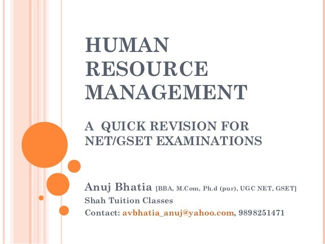 HUMANRESOURCEMANAGEMENTA QUICK REVISION FORNET/GSET EXAMINATIONSAnuj Bhatia [BBA, M.Com, Ph.d (pur), UGC NET, GSET]Shah Tu...