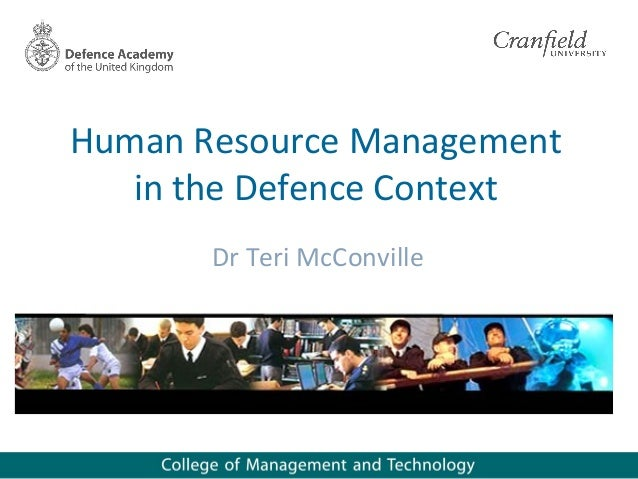 Human Resource Management   in the Defence Context       Dr Teri McConville