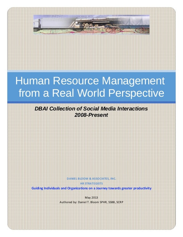 Human Resource Management from a Real World Perspective DBAI Collection of Social Media Interactions 2008-Present DANIEL B...