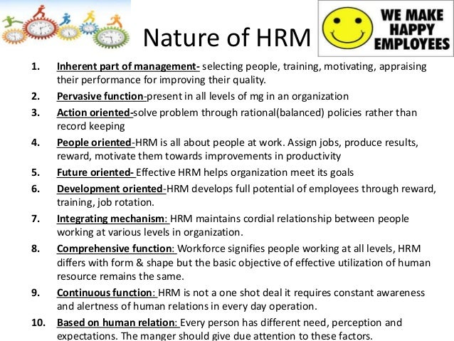 the nature of human resource management In the task one of assignment one i will explain the human resource management and the functions of human resource management  describing the nature of a job and .