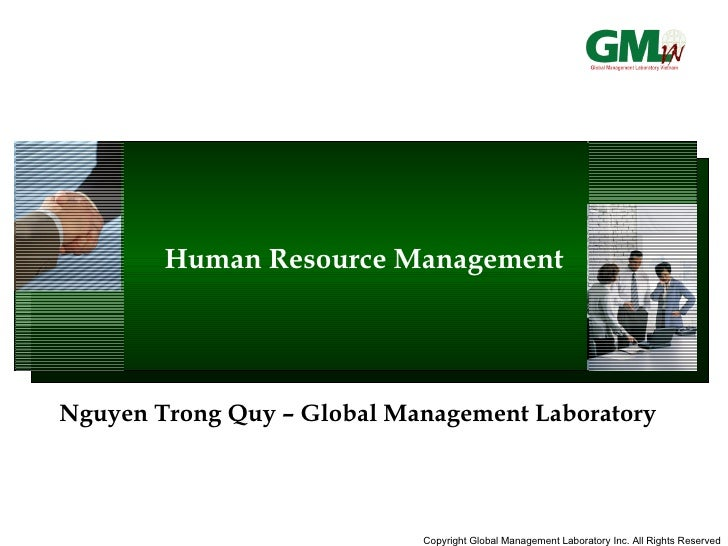 Human Resource Management Nguyen Trong Quy – Global Management Laboratory