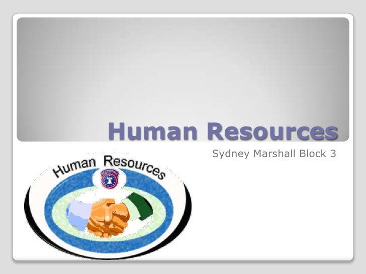 Human Resources       Sydney Marshall Block 3