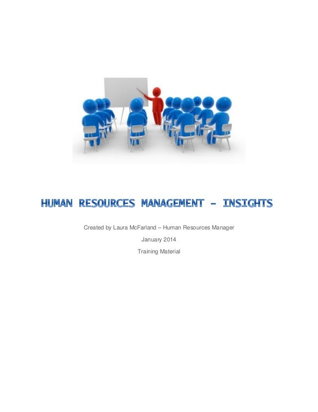Created by Laura McFarland – Human Resources Manager January 2014 Training Material