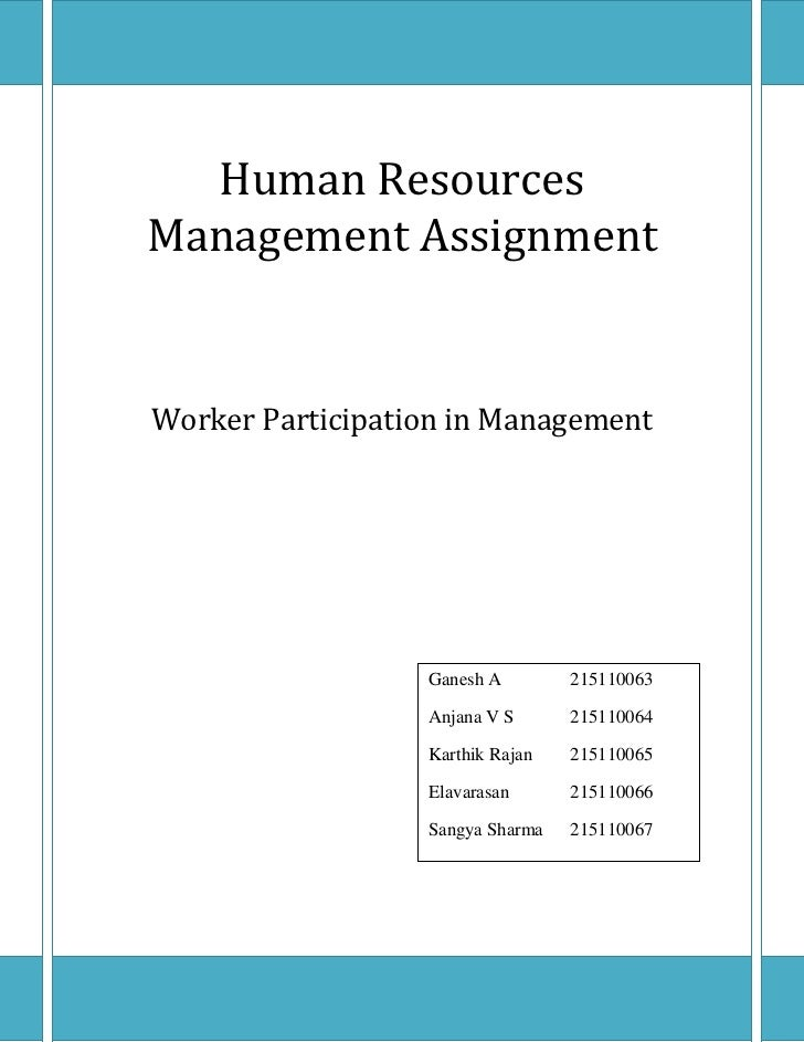 Human Resources Management AssignmentWorker Participation in ManagementGanesh A215110063Anjana V S215110064Karthik Rajan21...