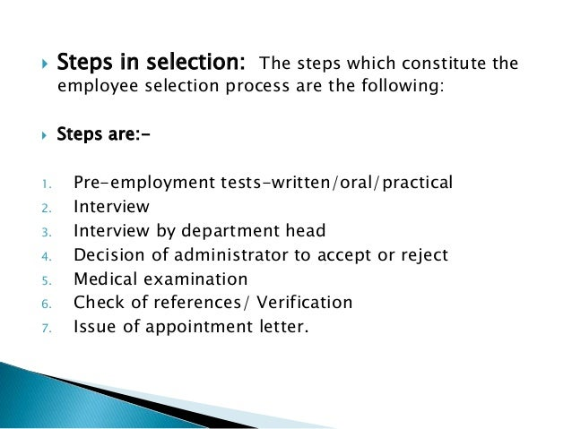 Steps in selection the steps which constitute the employee selection