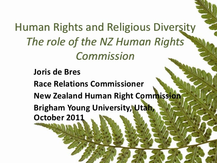 Human Rights and Religious Diversity  The role of the NZ Human Rights            Commission   Joris de Bres   Race Relatio...