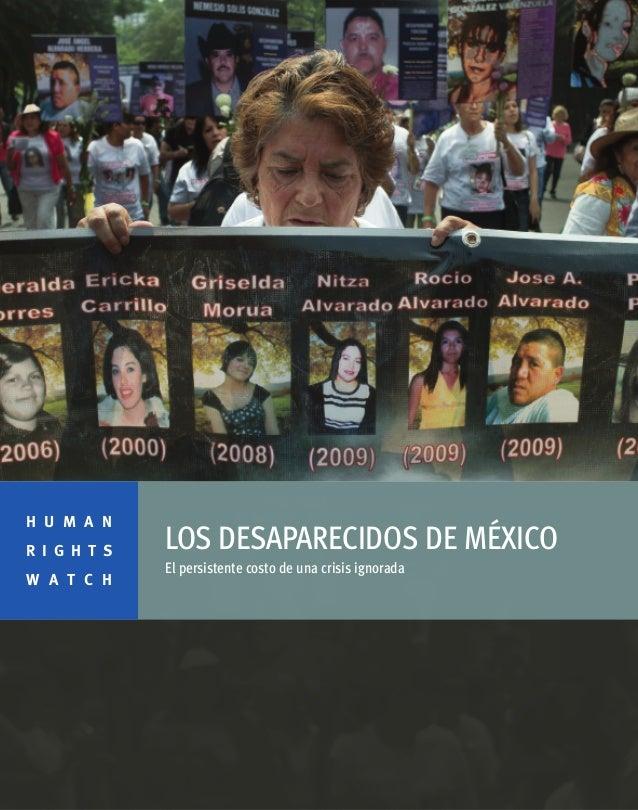 Human Rights Watch Desapariciones en México 2013.
