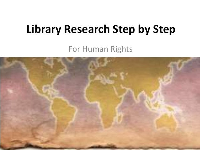 Library Research Step by Step For Human Rights