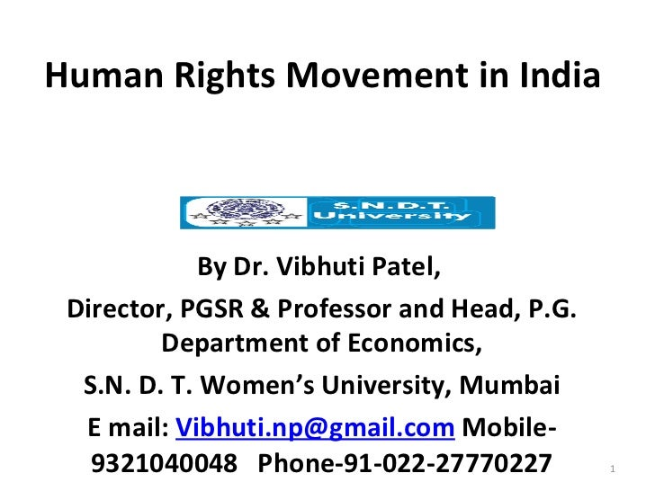 Human Rights Movement in India  By Dr. Vibhuti Patel,  Director, PGSR & Professor and Head, P.G. Department of Economics, ...