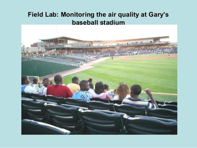 Field Lab: Monitoring the air quality at Gary's baseball stadium
