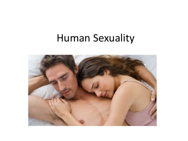 human sexuality final Human sexuality – unit iii jr important in any relationship unique to a sexual relationship is the often delicate nature of the issues and concerns that may.
