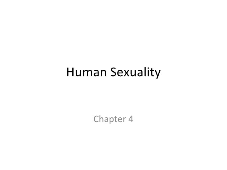 Human Sexuality Chapter 4